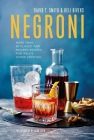 Negroni: More than 30 classic and modern recipes for Italy's iconic cocktail Cover Image