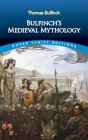 Bulfinch's Medieval Mythology (Dover Thrift Editions) Cover Image