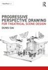 Progressive Perspective Drawing for Theatrical Scene Design Cover Image