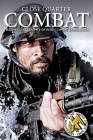 Close Quarter Combat: First-Hand Accounts of Real Combat Experiences Cover Image