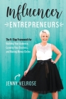 Influencer Entrepreneurs: The 4-Step Framework for Building Your Audience, Growing Your Business, and Making Money Online Cover Image