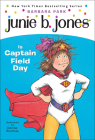 Junie B. Jones is Captain Field Day Cover Image
