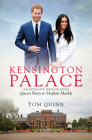 Kensington Palace: An Intimate Memoir from Queen Mary to Meghan Markle Cover Image