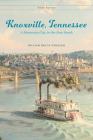 Knoxville, Tennessee: A Mountain City in the New South Cover Image