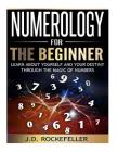 Numerology for the Beginner: Learn About Yourself and Your Destiny Through the Magic of Numbers Cover Image