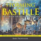 Storming of the Bastille: The Start of the French Revolution - History 6th Grade - Children's European History Cover Image