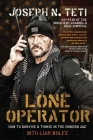 Lone Operator: How to Survive & Thrive in the Modern Age Cover Image