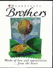 Brothers: Words of Love and Appreciation from the Heart Cover Image