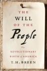 The Will of the People: The Revolutionary Birth of America Cover Image