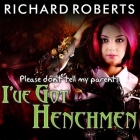 Please Don't Tell My Parents I've Got Henchmen Cover Image
