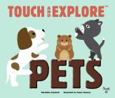 Touch and Explore: Pets Cover Image
