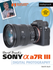 David Busch's Sony Alpha A7r III Guide to Digital Photography Cover Image