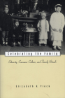 Celebrating the Family: Ethnicity, Consumer Culture, and Family Rituals Cover Image