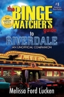 The Binge Watcher's Guide to Riverdale Cover Image