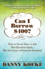 Can I Borrow $400: How to Never Have to Ask this Question Again...Win the Game of Financial Freedom! Cover Image
