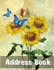 Address Book: Large Print - Sunflowers & Butterflies Cover Image