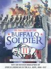 On the Trail of the Buffalo Soldier II: New and Revised Biographies of African Americans in the U.S. Army, 1866-1917 Cover Image
