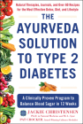 The Ayurveda Solution to Type 2 Diabetes: A Clinically Proven Program to Balance Blood Sugar in 12 Weeks Cover Image