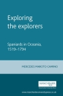 Exploring the Explorers: Spaniards in Oceania, 1519-1794 Cover Image