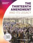 The Thirteenth Amendment and Its Legacy Cover Image