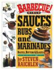 Barbecue Bible: Sauces, Rubs and Marinades, Bastes, Butters & Glazes Cover Image