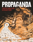 Propaganda: Truth and Lies in Times of Conflict Cover Image