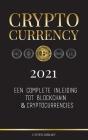 Cryptocurrency - 2021: Een complete inleiding tot blockchain & cryptocurrencies: (Bitcoin, Litecoin, Ethereum, Cardano, Polkadot, Bitcoin Cas Cover Image