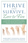 Thrive and Survive, Zero to Five: 2 Sisters, 14 Children, and What We Wish We'd Known from the Beginning Cover Image
