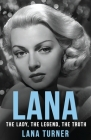 Lana: The Lady, The Legend, The Truth Cover Image