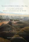 Travels in North America, 1832-1834: A Concise Edition of the Journals of Prince Maximilian of Wied Cover Image