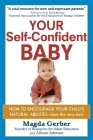 Your Self-Confident Baby: How to Encourage Your Child's Natural Abilities -- From the Very Start Cover Image