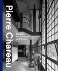 Pierre Chareau: Modern Architecture and Design Cover Image