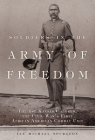 Soldiers in the Army of Freedom: The 1st Kansas Colored, the Civil War's First African American Combat Unit (Campaigns and Commanders #47) Cover Image