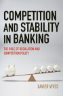 Competition and Stability in Banking: The Role of Regulation and Competition Policy Cover Image