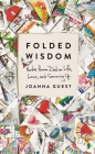Folded Wisdom: Notes from Dad on Life, Love, and Growing Up Cover Image