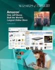 Amazon: How Jeff Bezos Built the World's Largest Online Store (Wizards of Technology #10) Cover Image