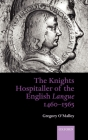The Knights Hospitaller of the English Langue 1460-1565 Cover Image