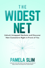 The Widest Net: Unlock Untapped Markets and Discover New Customers Right in Front of You Cover Image