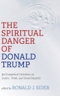 The Spiritual Danger of Donald Trump Cover Image