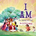 I Am: The Names of God for Little Ones Cover Image