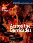 Oxford Playscripts: Across the Barricades Cover Image