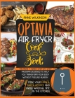 Optavia Air Fryer Cookbook: The New 7-Week Step-By-Step Program Designed to Help You Transform Your Body Without Feeling Hungry - Cook Your Lean a Cover Image