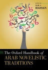 The Oxford Handbook of Arab Novelistic Traditions (Oxford Handbooks) Cover Image