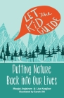 Let the Kid Guide: Putting Nature Back into Our Lives Cover Image