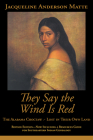 They Say the Wind Is Red: The Alabama Choctaw--Lost in Their Own Cover Image