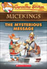 The Mysterious Message (Geronimo Stilton Micekings #5) Cover Image
