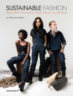 Sustainable Fashion: Responsible Consumption, Design, Fabrics, and Materials Cover Image