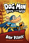 Brawl of the Wild (Dog Man #6) Cover Image
