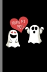 You're My Boo: Ghost Ghoul Halloween Party Scary Hallows Eve All Saint's Day Celebration Gift For Celebrant And Trick Or Treat (6