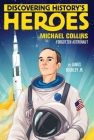 Michael Collins: Discovering History's Heroes (Jeter Publishing) Cover Image